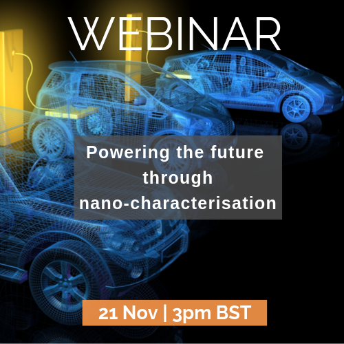 Powering the future through nano-characterisation | 21 Nov